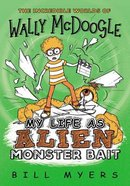 My Life as Alien Monster Bait (#02 in Wally McDoogle Series) Paperback