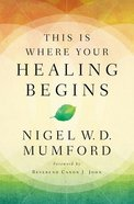 This is Where Your Healing Begins Paperback