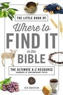 The Little Book of Where to Find It in the Bible Paperback