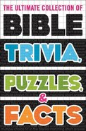 The Ultimate Collection of Bible Trivia, Puzzles, and Facts Paperback