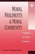 Moral Fragments and Moral Community: A Proposal For Church in Society Paperback