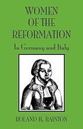 Women of the Reformation: In Germany and Italy Paperback