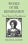 Women of the Reformation: From Spain to Scandinavia Hardback