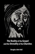 The Reality of the Gospel and the Unreality of the Churches Paperback