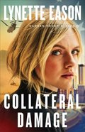 Collateral Damage (#01 in Danger Never Sleeps Series) Paperback