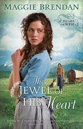 The Jewel of His Heart (#02 in Heart Of The West Series) Paperback