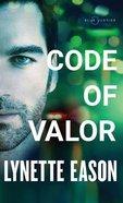 Code of Valor (#03 in Blue Justice Series) Hardback