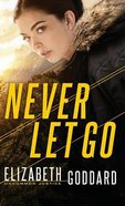 Never Let Go (#01 in Uncommon Justice Series) Hardback