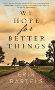 We Hope For Better Things Hardback