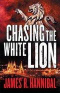 Chasing the White Lion eBook