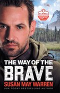 The Way of the Brave  (Global Search and Rescue Book #1) (#01 in Global Search And Rescue Series) eBook