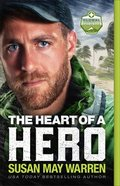 The Heart of a Hero (#02 in Global Search And Rescue Series) Paperback