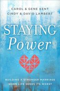 Staying Power: Building a Stronger Marriage When Life Sends Its Worst Paperback