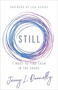 Still: 7 Ways to Find Calm in the Chaos Paperback