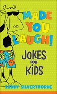 Made You Laugh!: Jokes For Kids Mass Market