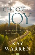 Choose Joy: Because Happiness Isn't Enough Hardback