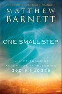 One Small Step: The Life-Changing Adventure of Following God's Nudges Hardback