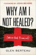 Why Am I Not Healed? eBook