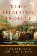 God's Relational Presence: The Cohesive Center of Biblical Theology Paperback