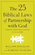 The 25 Biblical Laws of Partnership With God: Powerful Principles For Success in Life and Work Paperback