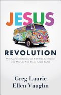 Jesus Revolution: How God Transformed An Unlikely Generation and How He Can Do It Again Today Paperback