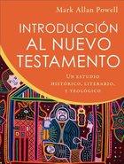 Introduccion Al Nuevo Testamento: Un Estudio Historico, Literario, Y Teologico Paperback