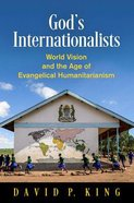 God's Internationalists: World Vision and the Age of Evangelical Humanitarianism Hardback