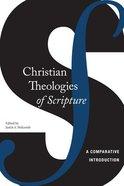 Christian Theologies of Scripture Paperback
