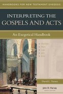 Interpreting the Gospels and Acts (Handbooks For New Testament Exegesis Series) Hardback