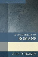 A Commentary on Romans (Kregel Exegetical Library Series) Hardback