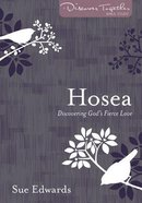 Hosea: Discovering God's Fierce Love (Discover Together Bible Study Series) Paperback