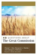 40 Questions About the Great Commission (40 Questions Series) Paperback