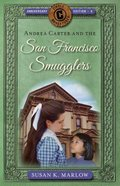 Andrea Carter and the San Francisco Smugglers (#04 in Circle C Adventures Series) Paperback