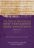 Text of the Earliest New Testament Manuscripts (Vol 1) Paperback
