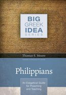 Philippians: An Exegetical Guide For Preaching and Teaching (Big Greek Idea Series) Hardback