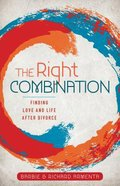 The Right Combination: Finding Love and Life After Divorce Paperback