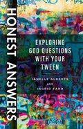 Honest Answers: Exploring God Questions With Your Tween Paperback