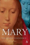 Mary: The Complete Resource Paperback