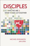 Disciples: Who We Are and What Holds Us Together Paperback
