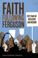 Faith Following Ferguson: Five Years of Resilience and Wisdom