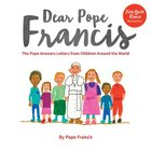 Dear Pope Francis: The Pope Answers Letters From Children From Around the World Hardback
