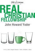 Real Christian Fellowship Paperback