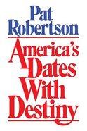 America's Dates With Destiny Paperback