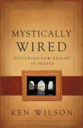Mystically Wired: Exploring New Realms in Prayer Paperback