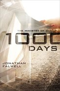 1,000 Days: The Ministry of Christ Paperback