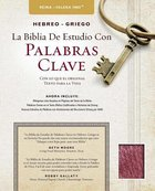 Rvr Hebreo-Griego La Biblia De Estudio Con Palabras Clave Burgundy (Hebrew-greek Key Word Study Bible) Bonded Leather