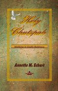 Holy Boldness Walking in Godly Chutzpah eBook
