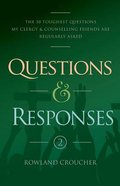 Questions and Responses #02: The 50 Toughest Questions My Clergy and Counselling Friends Are Regularly Asked