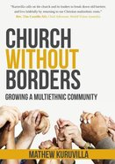 Church Without Borders: Growing a Multiethnic Community Paperback