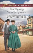 Their Wyoming Courtship Agreement (Love Inspired Series Historical) Mass Market